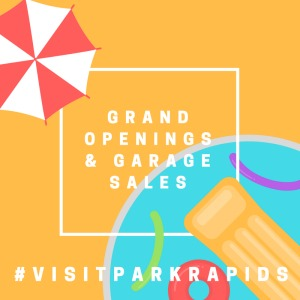 Grand Openings and Garage Sales in the Park Rapids Area